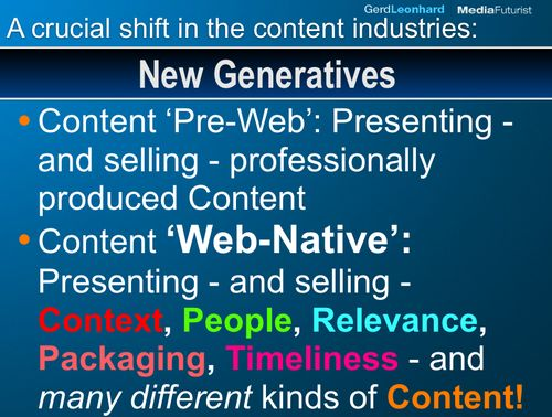 Crucial shift in content goes web native sell conTEXT gerd leonhard