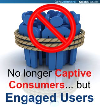 No longer captive consumers... engaged users