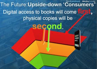 Books 2.0 upside down consumers Gerd Leonhard