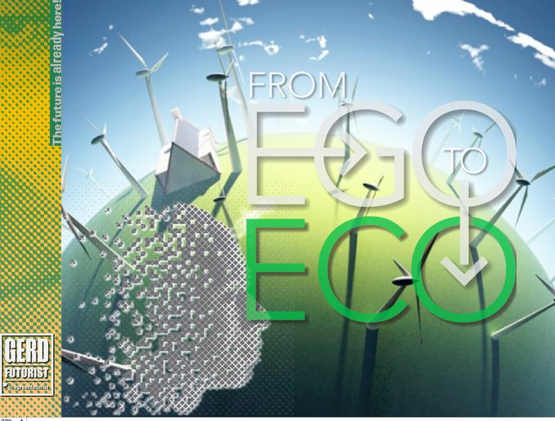 Ego to eco gerd leonhard green futurist